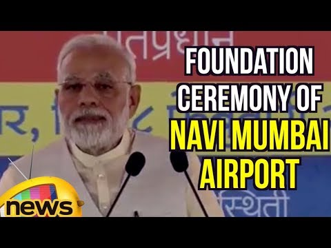 Modi's Speech at Foundation Ceremony of Navi Mumbai Airport, Inauguration Of 4th Container Terminal