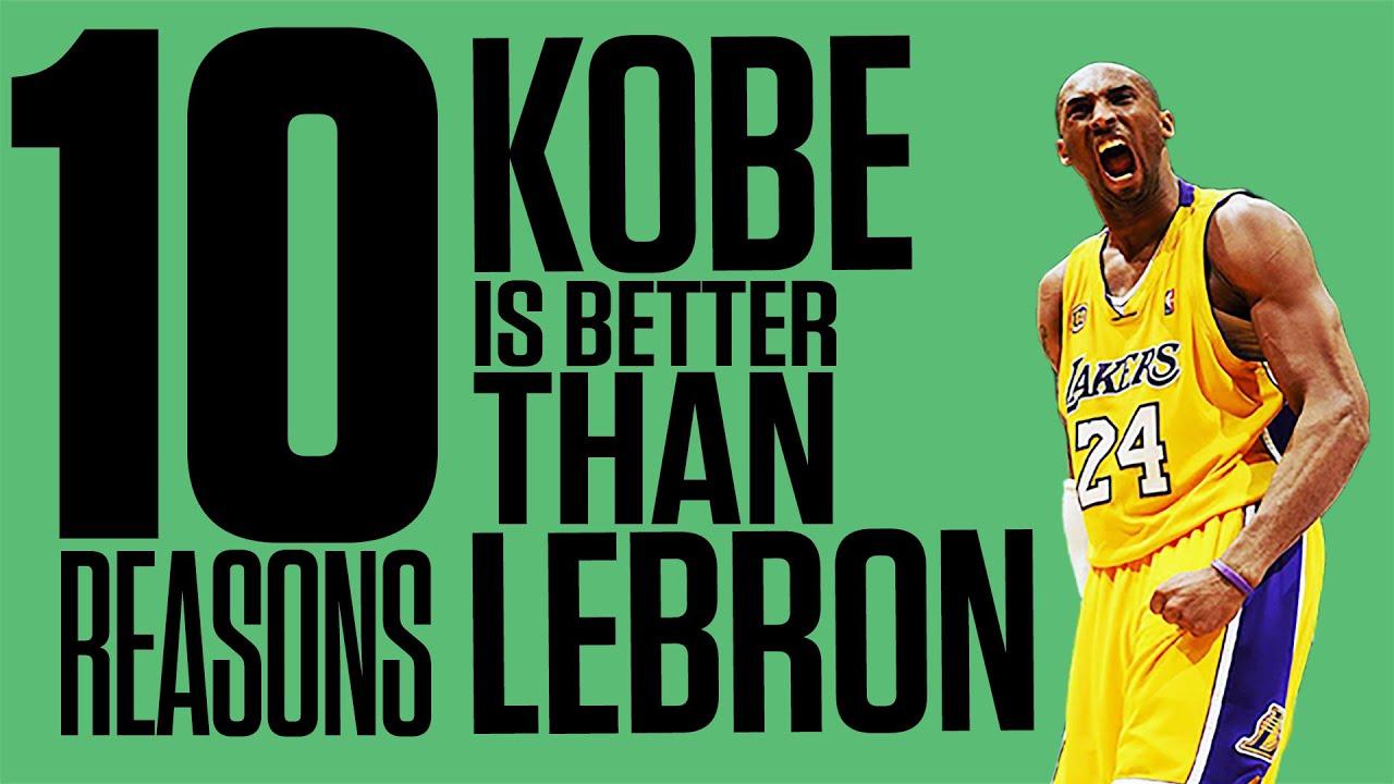 Kobe vs. LeBron   10 Reasons Why Kobe