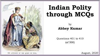 Indian Polity through MCQs by Abhey Kumar - Q401 to Q410