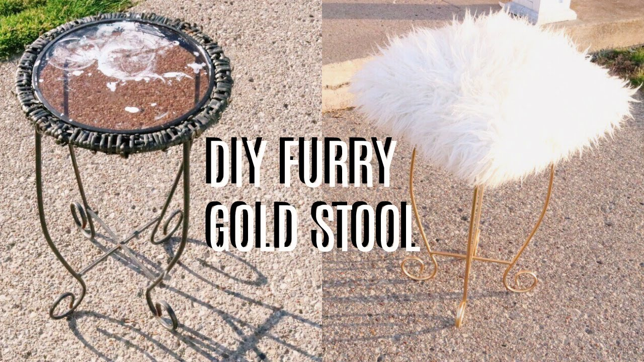 Diy vanity stool Dressing Table Diy Furry Gold Vanity Stool Youtube Diy Furry Gold Vanity Stool Youtube
