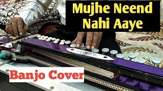 Mujhe Neend Nahi Aaye ( DIL ) Banjo Cover Ustad Yusuf Darbar