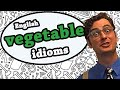 Vegetable idioms - The Teacher