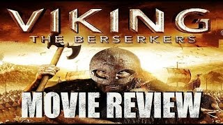 VIKING : THE BERSERKERS ( 2014 Sol Heras ) Movie Review