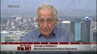 Noam Chomsky on the State of the World - July 2018