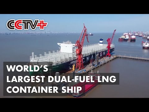China Delivers World's Largest Dual-Fuel LNG Container Ship