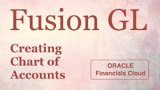 Oracle Fusion - How to Create Chart of Accounts Structure and Instance