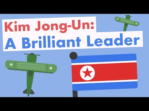 Kim Jong-Un: A Brilliant Leader