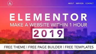 How To Make A Website In One Hour | Elementor 2019