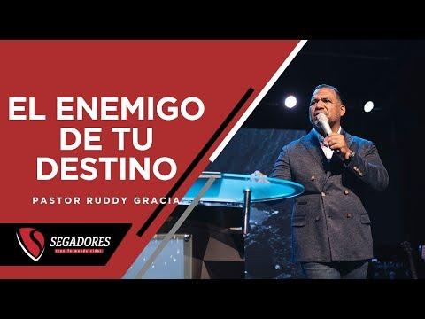 EL ENEMIGO DE TU DESTINO   PASTOR RUDDY GRACIA