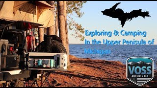 Exploring and Camping Michigan's Upper Peninsula Overland Trip