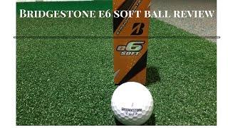 Bridgestone 2017 e6 Soft Ball Review