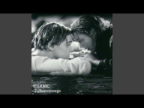 Titanic (Dance Remix)