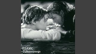 Titanic (Dance Remix)