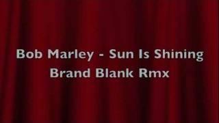 Bob Marley - Sun Is Shining (Brand Blank Dubstep RMX)