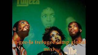 The Fugees - Fu gee la refugee camp global mix