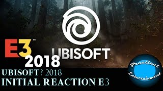 Initial Reaction E3 - Ubisoft 2018