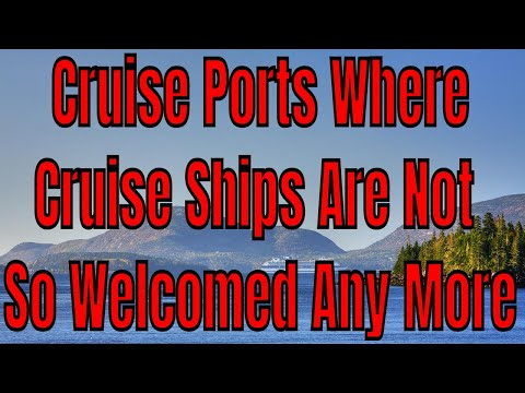 Cruise Ports Where Cruise Ships Are Not Welcomed As They Used To Be