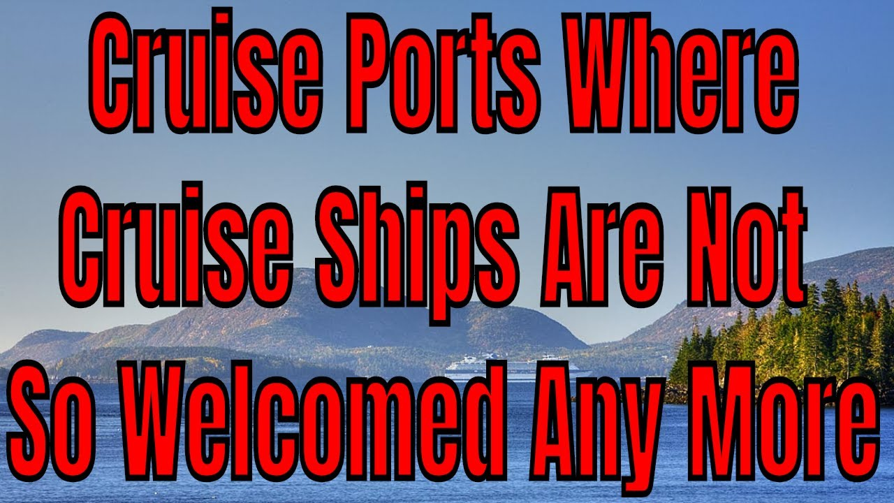 Download Cruise Ports Where Cruise Ships Are Not Welcomed As They Used To Be