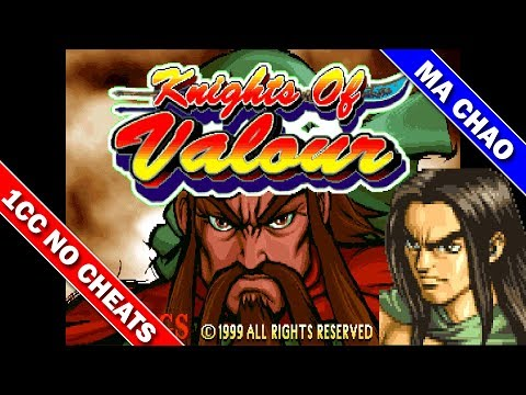 Knights of Valour Plus 1CC (Ma Chao) (All Bosses) (No Deaths) / 三国战纪一币通关  (馬超) (没有死亡) [Arcade]