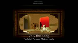 Vary the song - The Rake's Progress - Matthew Newlin