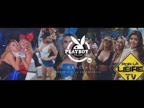 Playboy Land Party 2017 (Monterrey) - Por La Libre