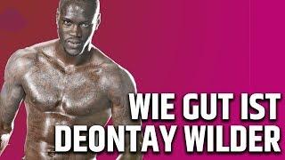 Wie gut ist Deontay Wilder WIRKLICH?