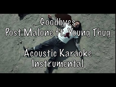 Post Malone ft. Young Thug - Goodbyes Acoustic Karaoke Instrumental