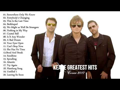 Keane Greatest Hits Playlist - The Best Song Keane