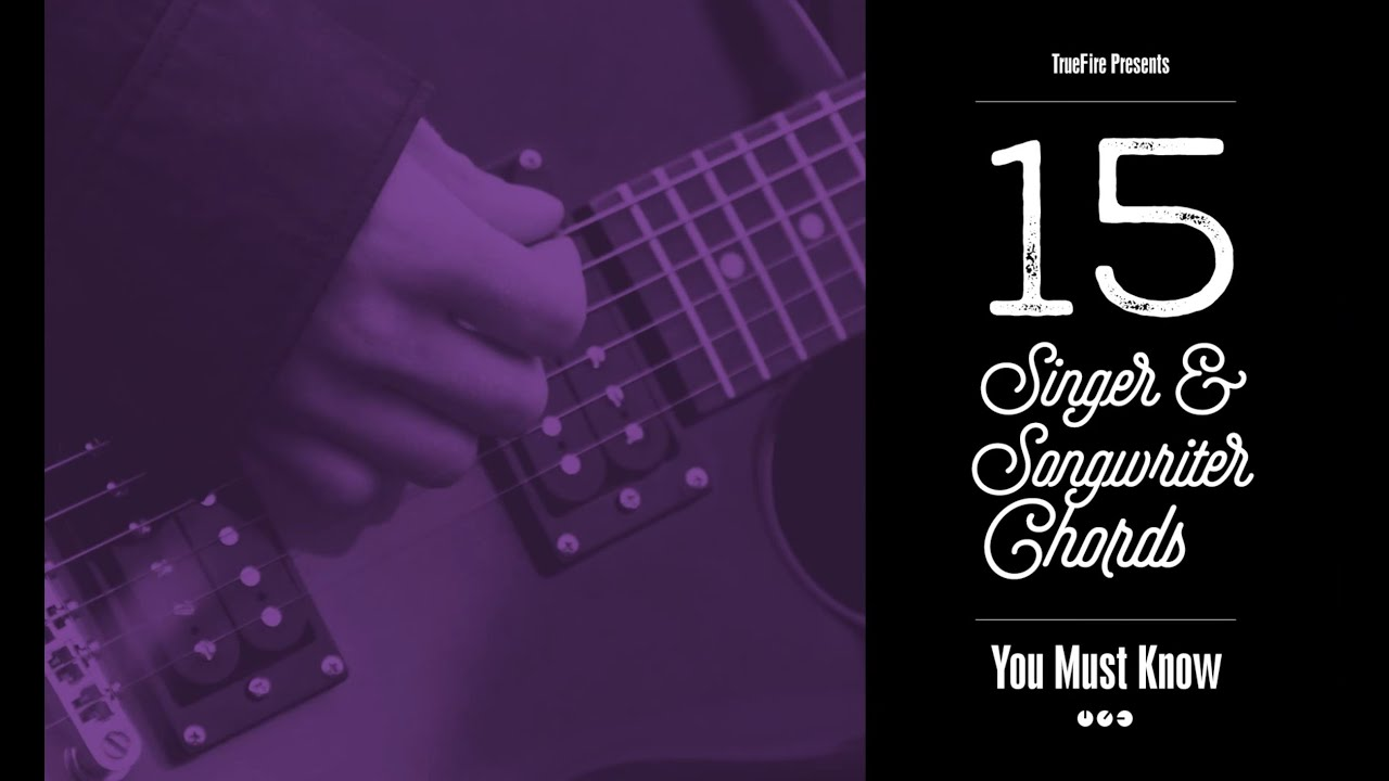 15 Singer Songwriter Guitar Chords You Must Know Youtube