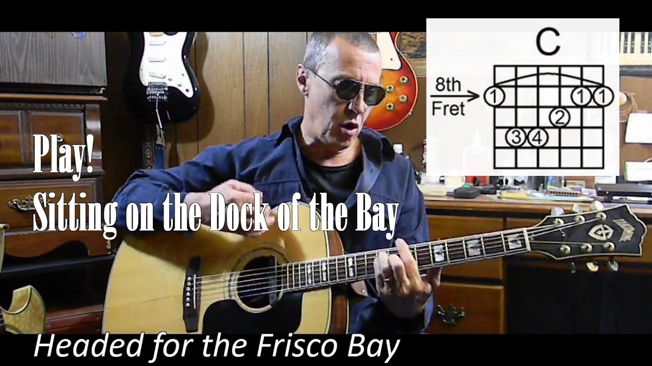 Sitting On The Dock Of The Bay With Lyrics Chords Cover C32 Youtube