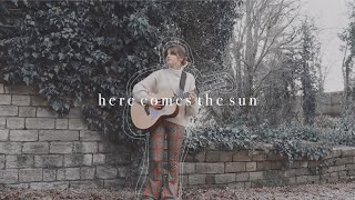 here comes the sun (acoustic cover)