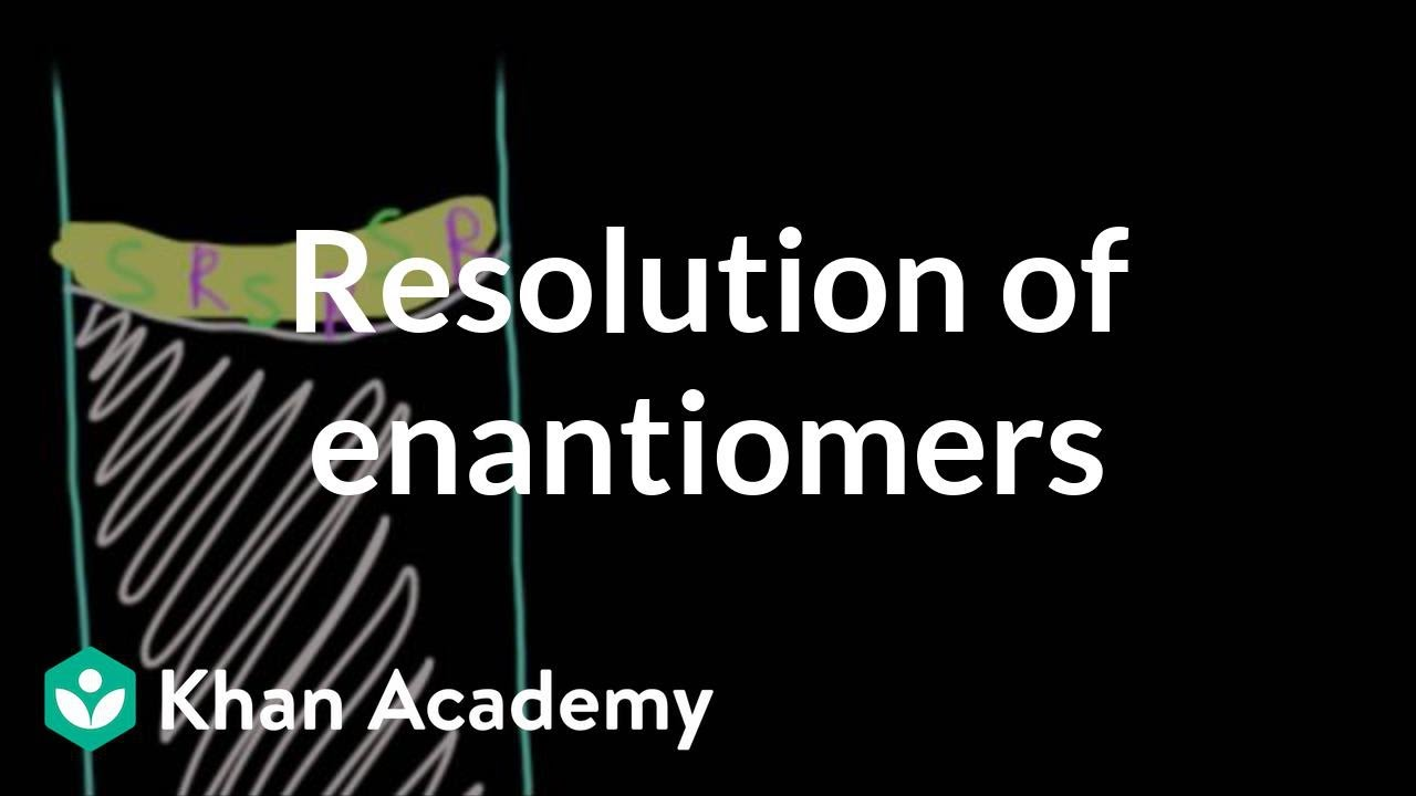 Resolution of enantiomers (video) | Khan Academy