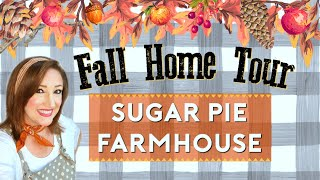 SUGAR PIE FARMHOUSE FALL HOME TOUR!  2018