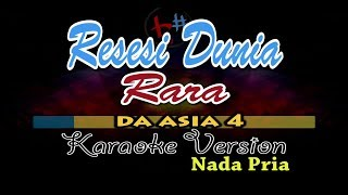 Download lagu RESESI DUNIA RARA DA ASIA 4 NADA PRIA KARAOKE NEW VERSION INDOSIAR MP3