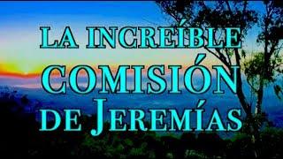 ¡La increíble comisión de Jeremías!