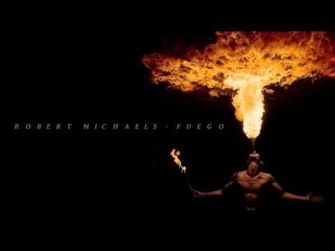 Robert Michaels- Fuego ▄ █ ▄ █ ▄