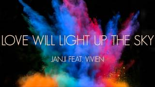 Janji feat. Vivien - Love Will Light Up The Sky