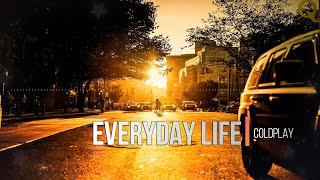 Everyday Life - Coldplay | Lyrics (Terjemahan Indonesia)