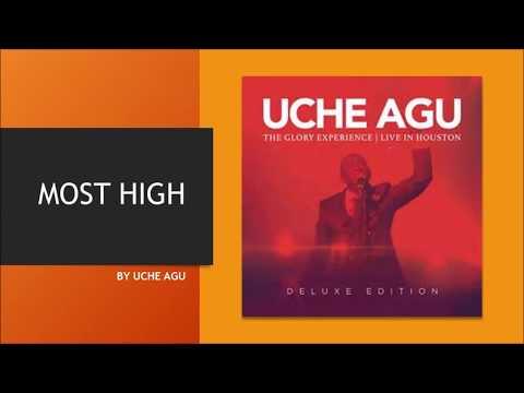 MOST HIGH by Uche Agu- Lyric Video