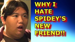 Why I HATE Spider-Man's new friend!! (Homecoming) spoiler free