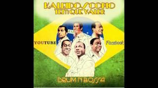 Kaleidoscopio - Tem que valer (www.facebook.com/drumnbossa)