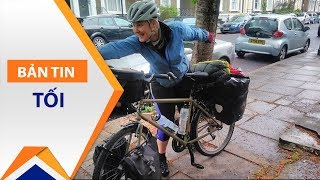 Khó tin: Đạp xe quanh thế giới trong 80 ngày | VTC1