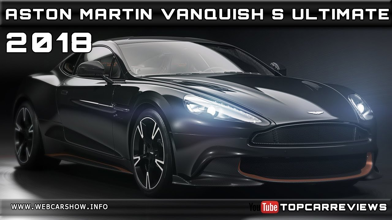 2018 Aston Martin Vanquish S Ultimate Review Rendered Price Specs Release Date Youtube