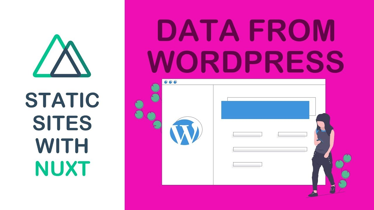 Static Sites With Nuxt - 05 - Data From WordPress