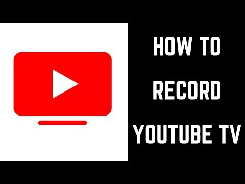 How To Record YouTube TV