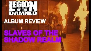 Legion Of The Damned - Slaves Of The Shadow Realm (Album Review)