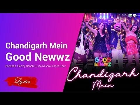 Lyrics Chandigarh Mein - Good Newwz - Badshah, Harrdy Sandhu, Lisa Mishra, Asees Kaur