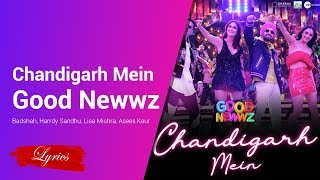 Lyrics Chandigarh Mein - Good Newwz - Badshah, Harrdy Sandhu, Lisa Mishra, Asees Kaur