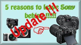"""Update on the video """"5 most important reasons I left Sony behind"""""""
