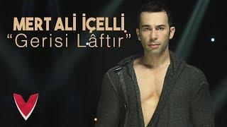 Mert Ali İçelli - Gerisi Laftır (Official Video)